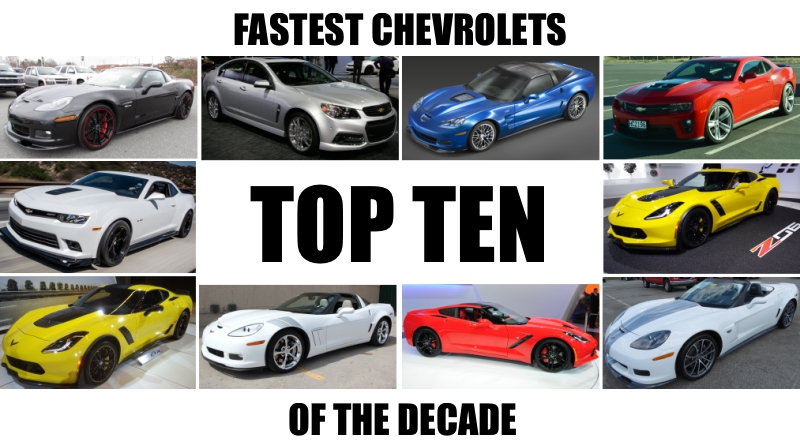 Top 10 Fastest Chevrolet's Of The Decade
